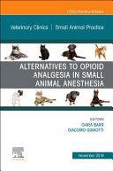 obrázek zboží Veterinary Clinics of North America: Small Animal Practice: Alternatives to Opioid Analgesia in Small Animal Anesthesia
