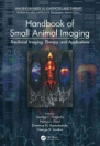 obrázek zboží Handbook of Small Animal Imaging: Preclinical Imaging, Therapy, and Applications
